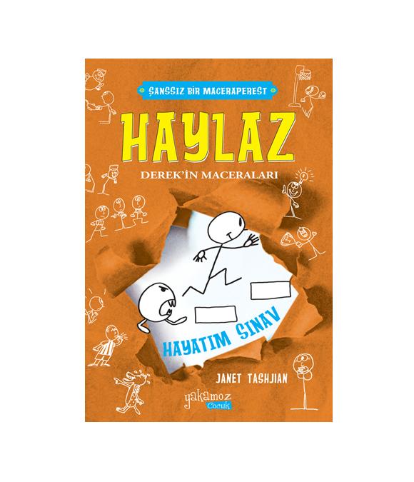 HAYLAZ DEREK'İN MACERALARI - HAYATIM SINAV