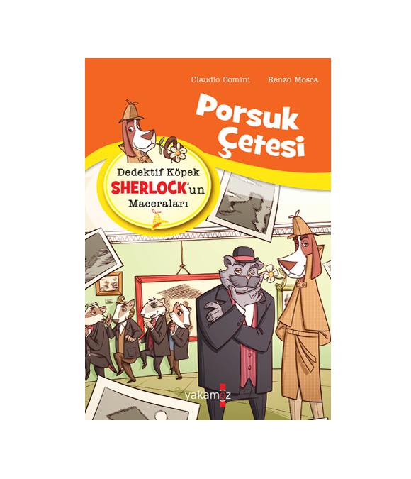 DEDEKTİF KÖPEK SHERLOCK'UN MACERALARI - PORSUK ÇETESİ