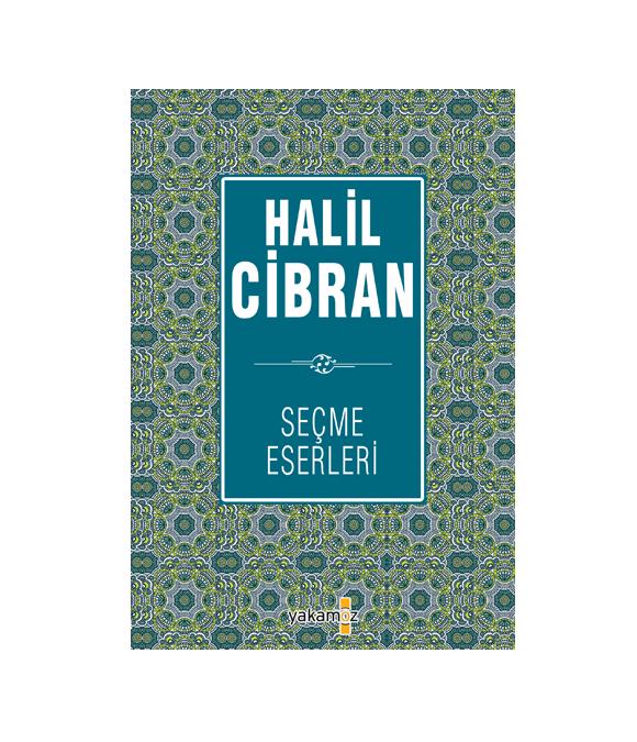 HALİL CİBRAN - SEÇME ESERLERİ