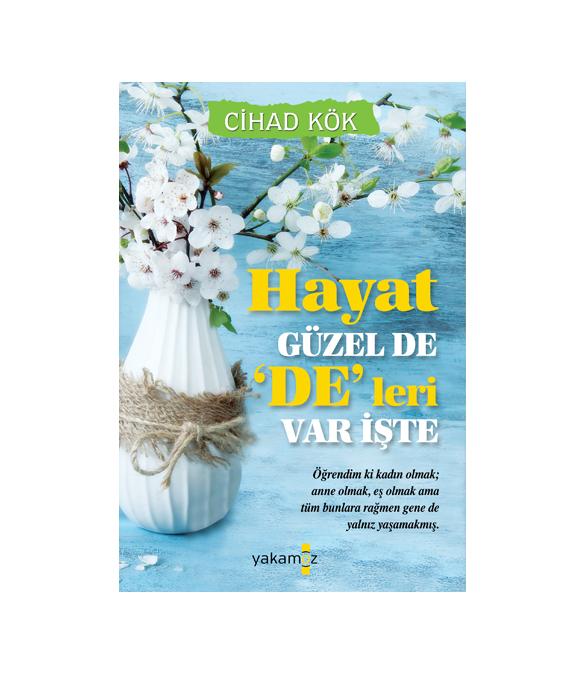 HAYAT GÜZEL DE 'DE'LERİ VAR İŞTE
